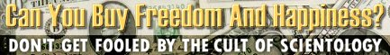 [Can you buy Freedom and Happiness? Don't get fooled by the cult of scientology!]